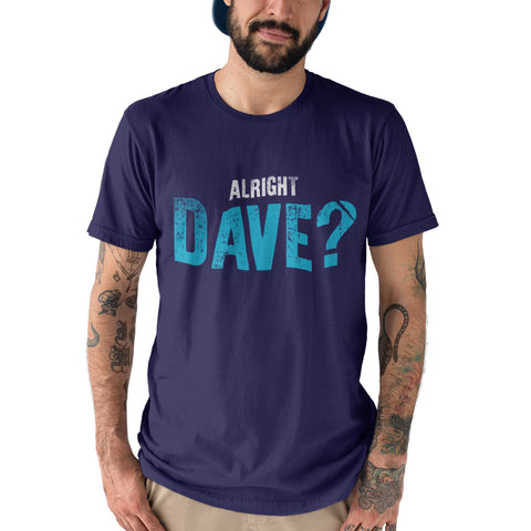 Alright Dave Funny T Shirt - Purple Print House