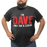 Im Dave and i am a Legend T Shirt - Purple Print House