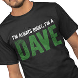 Im always right, Im a Dave T Shirt - Purple Print House