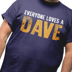 Everyone Loves a Dave T Shirt - Purple Print House