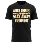 Virus Is Over, Stay Away Still T Shirt