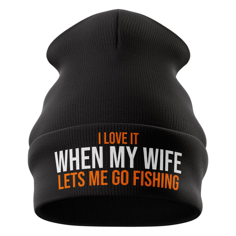 Wife Lets Me Go Fishing Beanie Hat