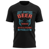 Beer and Fishing Problem T Shirt