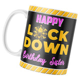 Lockdown Birthday Gifts for Sister Mug