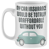 Car Insurance Funny Birthday Gifts for Dad Mug