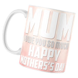 Gift for Mum Mothers Day Mug