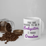 Going to be a Grandma Mug