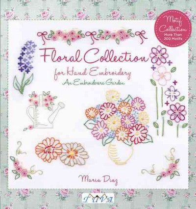 Floral Collection for Hand Embroidery: An Embroiderers Garden