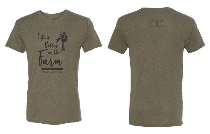 T-Shirt: Life is Better - Hickory View Farms, LLC