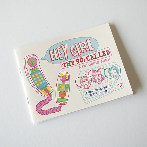 Hey Girl 90s Coloring Book from Betty Turbo / RAD AND HUNGRY