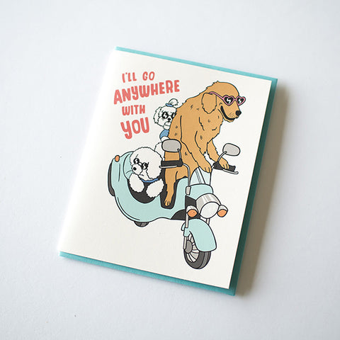 I'll Go Anywhere With You Greeting Card from Betty Turbo / RAD AND HUNGRY