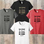 BE KIND ALWAYS T-SHIRT (For Kids and Adults)