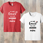 VALENTINES DAY - NO ONE LOVES ME MORE THAN MOM ❤️ DAD (DESI) T-SHIRT