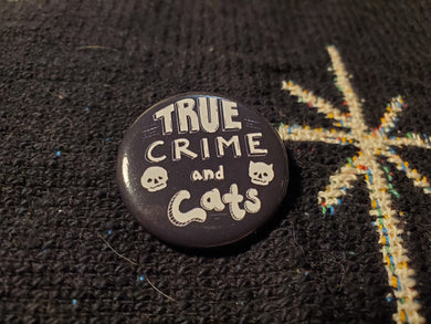 True Crime and Cats Button