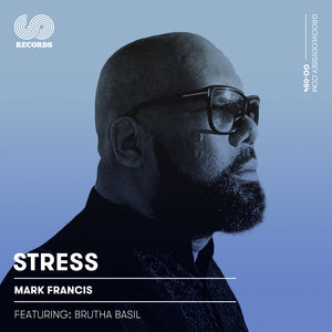 STRESS MARK FRANCIS FEATURING BRUTHA BASIL