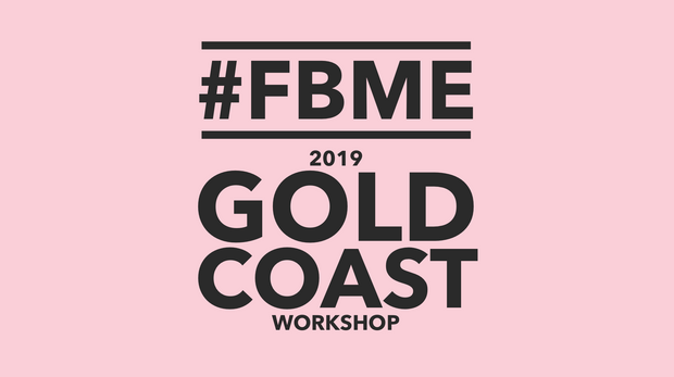 FBME WORKSHOP - Gold Coast