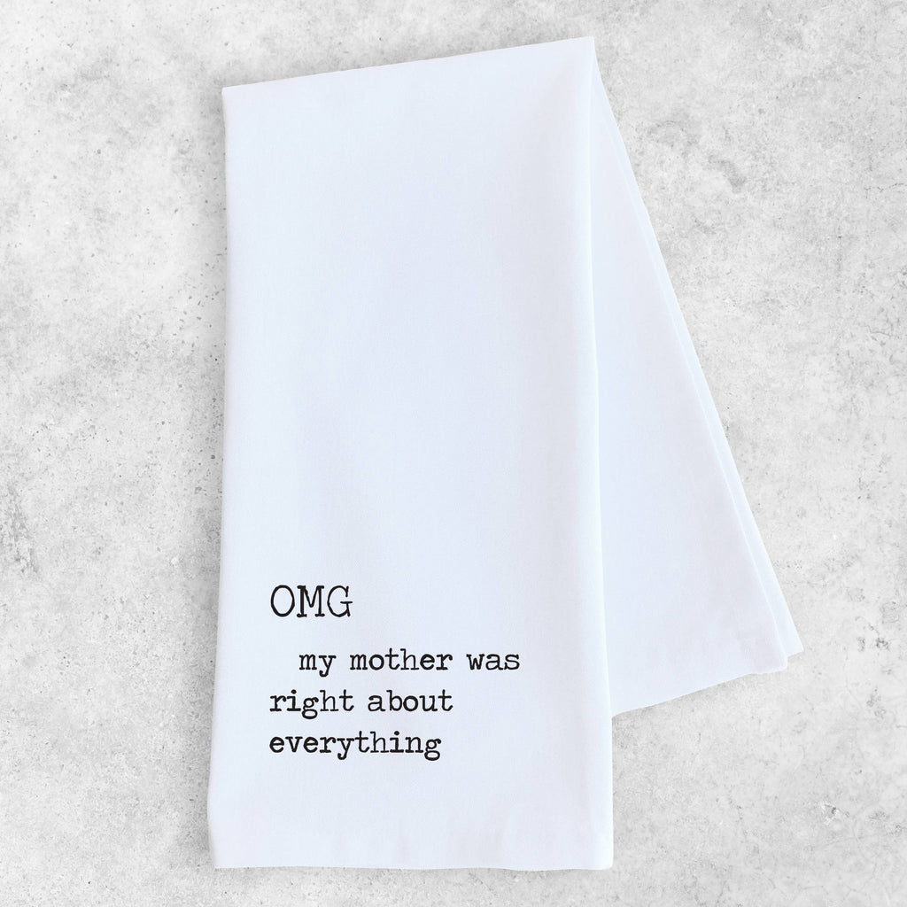 OMG My Mother Was Right - Tea Towel