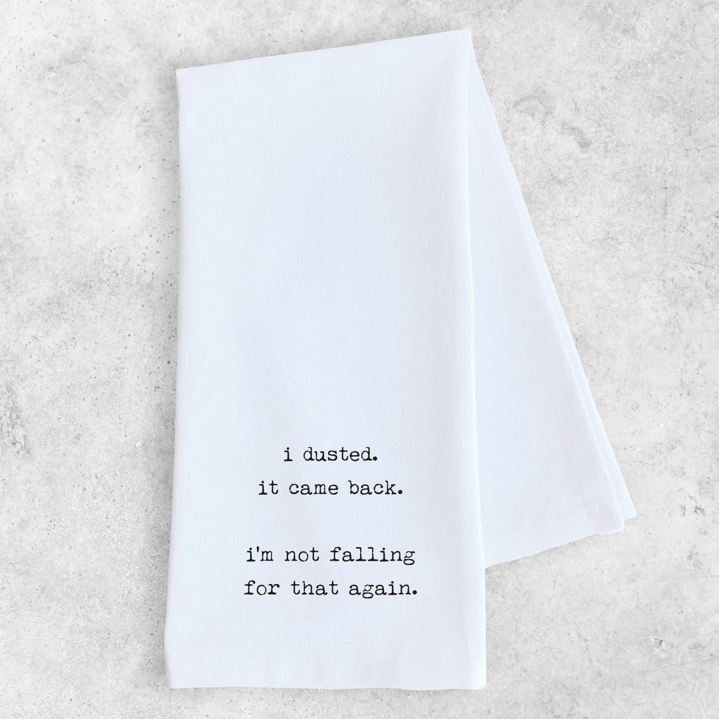 I Dusted - Tea Towel