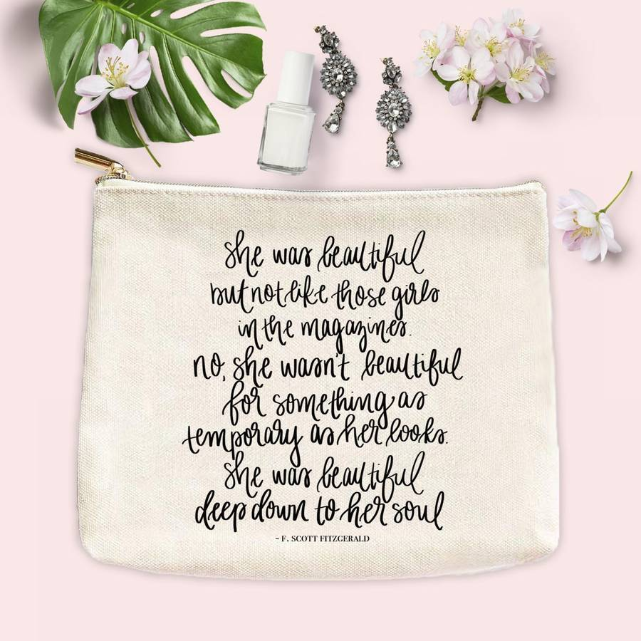 She Was Beautiful - F. Scott Fitzgerald Quote Makeup Bag