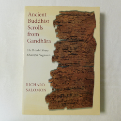 Ancient Buddhist Scrolls from Gandhara by Richard Salomon (PB, 1999) | Books & More Bookstore