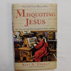 Misquoting Jesus by Bart D. Ehrman (HC, 2005) | Books & More Bookstore