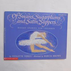 Of Swans, Sugarplums and Satin Slippers by Violette Verdy (PB, 1991) | Books & More Bookstore