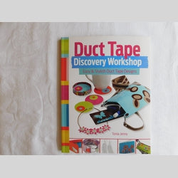 Duct Tape Discovery Workshop by Tonia Jenny (PB, 2014) | Books & More Bookstore