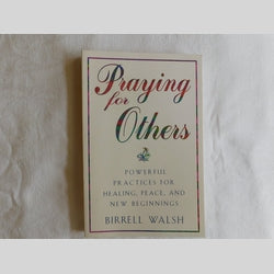 Praying for Others by Birrell Walsh (PB, 2003) | Books & More Bookstore