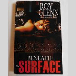 Beneath the Surface by Roy Glenn (PB, 2011) | Books & More Bookstore