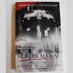 Murder Mamas by Ashley & JaQuavis (PB, 2011) | Books & More Bookstore