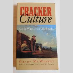 Cracker Culture - Celtic Ways in the Old South, by Grady McWhiney (PB, 1988) | Books & More Bookstore