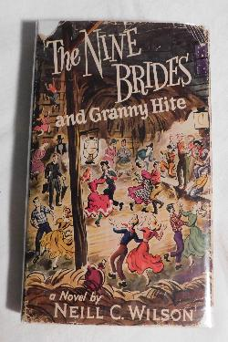 The Nine Brides and Granny Hite by Neill C. Wilson (HC, 1952) | Books & More Bookstore