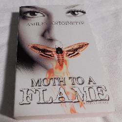 Moth to a Flame by Ashley Antoinette (PB, 2010) | Books & More Bookstore