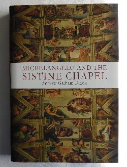 Michelangelo and the Sistine Chapel by Andrew Graham-Dixon (HC, 2009) | Books & More Bookstore
