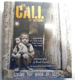 The Call to Missions: Living the Book of Acts by Brad Guice (HC, 2013) | Books & More Bookstore