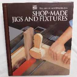 The Art of Woodworking: Shop-Made Jigs and Fixtures by Time-Life Books (HC, 1994) | Books & More Bookstore