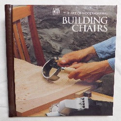 The Art of Woodworking: Building Chairs by Time-Life Books (HC, 1994) | Books & More Bookstore