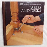 The Art of Woodworking: Tables and Desks by Time-Life Books (HC, 1994) | Books & More Bookstore