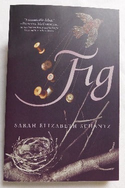 Fig by Sarah Elizabeth Schantz (PB, 2015) | Books & More Bookstore