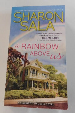 A Rainbow Above Us - A Blessings, Georgia Novel by Sharon Sala (PB, 2019) | Books & More Bookstore