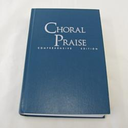 Choral Praise: Comprehensive Edition ( HC, 1996) | Books & More Bookstore