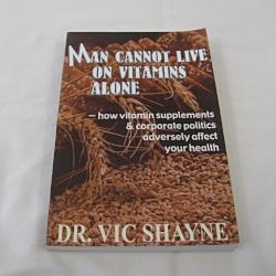Man Cannot Live on Vitamins Alone by Dr. Vic Shayne (PB 2002) | Books & More Bookstore