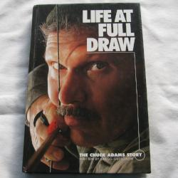Life At Full Draw The Chuck Adams Story by Gregg Gutschow (HC 2002) | Books & More Bookstore