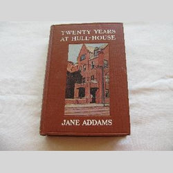 Twenty Years at Hull-House by Jane Addams (HC 1916) | Books & More Bookstore