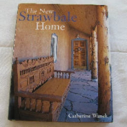 The New Strawbale Home by Catherine Wanek (HC, 2003) | Books & More Bookstore