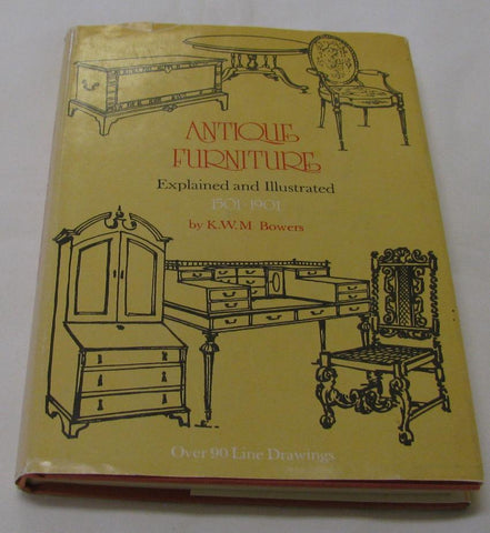 Antique Furniture Explained and Illustrated (1500-1901) by K.W.M. Bowers (HC 1971) | Books & More Bookstore