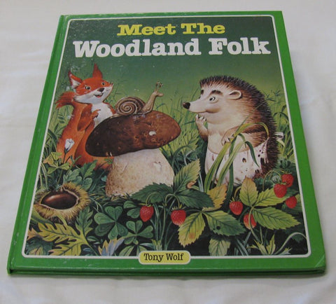 Meet The Woodland Folk by Tony Wolf (HC 1984) | Books & More Bookstore