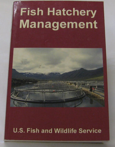 Fish Hatchery Management by U.S. Fish and Wildlife Service (PB 2006) | Books & More Bookstore