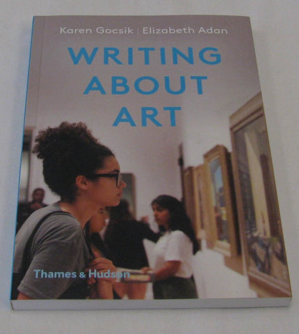 Writing About Art by Karen Gocsik and Elizabeth Adan (PB 2019) | Books & More Bookstore