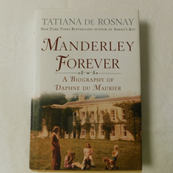 Manderley Forever by Tatiana de Rosnay (HC, 2017) | Books & More Bookstore